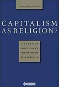 Capitalism as Religion?: A Study of Paul Tillich's Interpretation of Modernity als Taschenbuch
