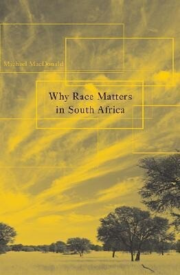Why Race Matters in South Africa als Buch