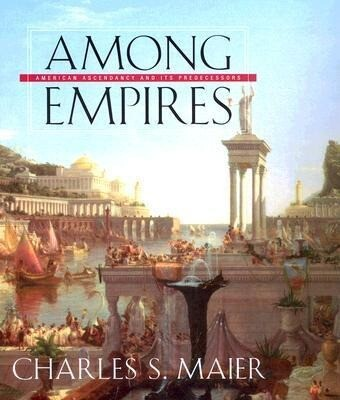 Among Empires: American Ascendancy and Its Predecessors als Buch