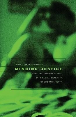 Minding Justice: Laws That Deprive People with Mental Disability of Life and Liberty als Buch