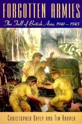 Forgotten Armies: The Fall of British Asia, 1941-1945 als Taschenbuch