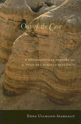 Out of the Cave: A Philosophical Inquiry Into the Dead Sea Scrolls Research als Buch