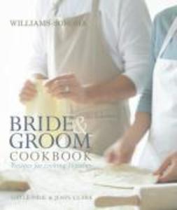 Williams-Sonoma Bride & Groom Cookbook: Williams-Sonoma Bride & Groom Cookbook als Buch