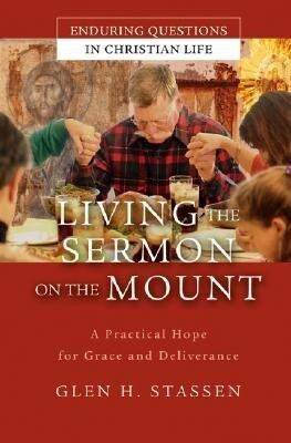 Living the Sermon on the Mount: A Practical Hope for Grace and Deliverance als Buch