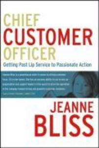 Chief Customer Officer: Getting Past Lip Service to Passionate Action als Buch