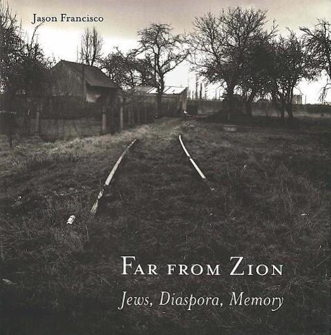 Far from Zion: Jews, Diaspora, Memory als Buch
