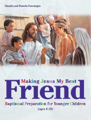 Making Jesus My Best Friend: Baptism Preparation for Younger Children (Ages 8-10) als Taschenbuch
