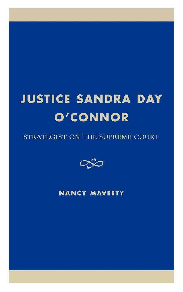 Justice Sandra Day O'Connor: Strategist on the Supreme Court als Buch