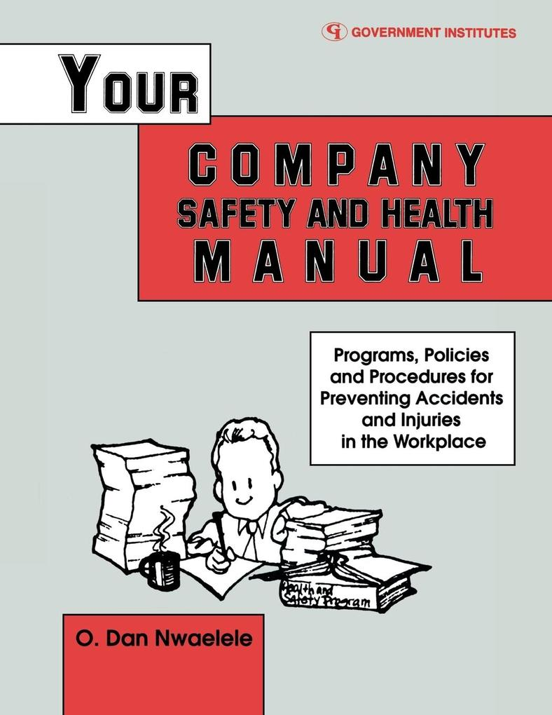 Your Company Safety and Health Manual: Programs, Policies, & Procedures for Preventing Accidents & Injuries in the Workplace als Taschenbuch