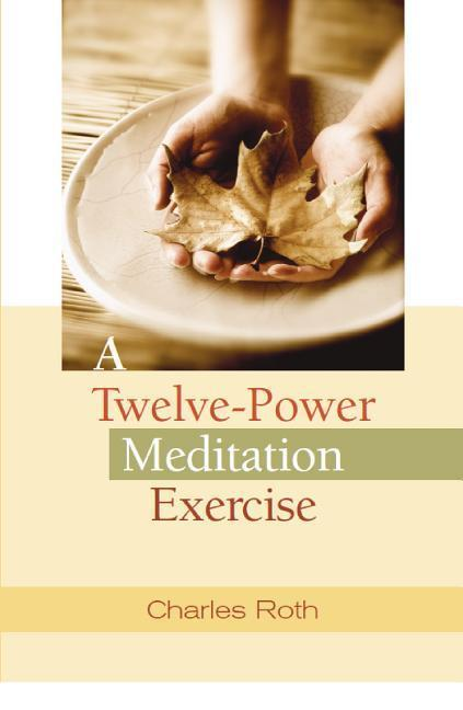 A Twelve-Power Meditation Exercise als Taschenbuch