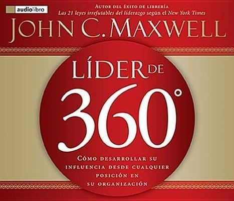 Lider de 360: Como Desarrollar Su Influencia Desde Cualquier Posicion En Su Organizacion als Hörbuch