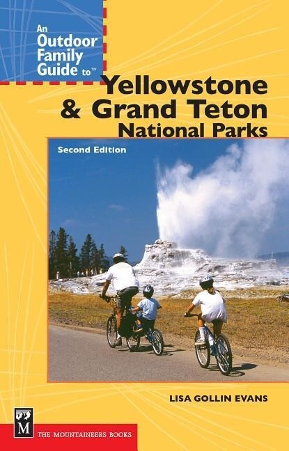 An Outdoor Family Guide to Yellowstone & Grand Teton National Parks als Taschenbuch