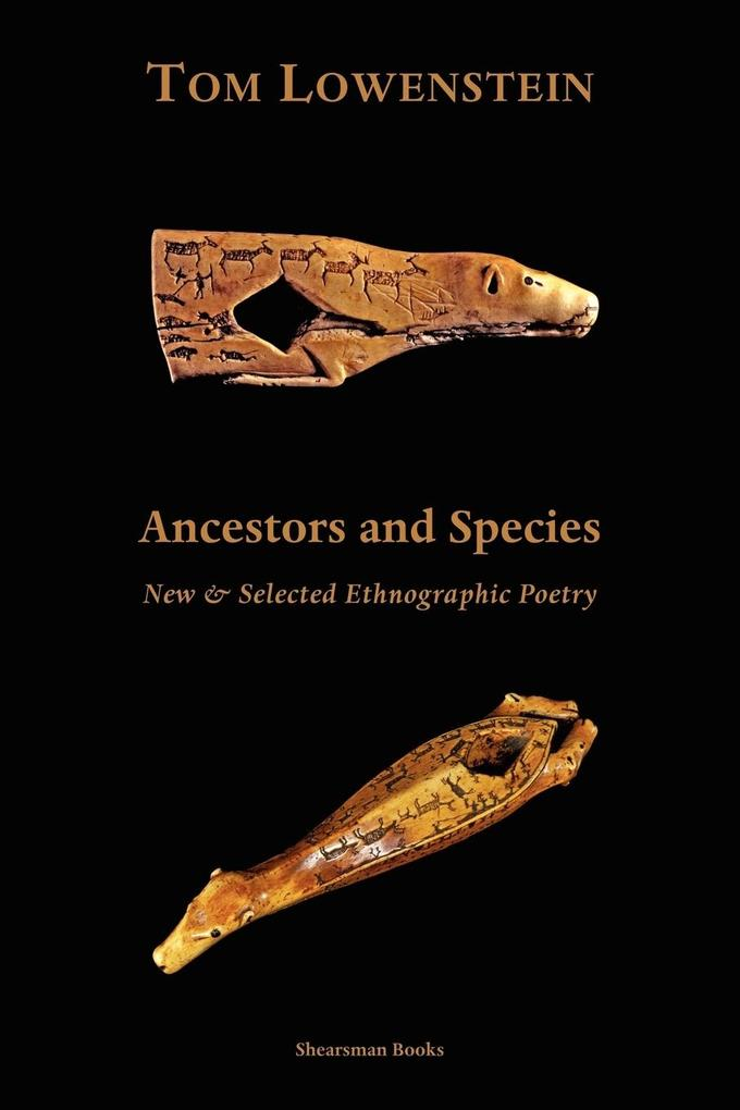 Ancestors and Species. New & Selected Ethnographic Poetry. als Taschenbuch