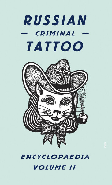 Russian Criminal Tattoo Encyclopaedia Volume II als Buch