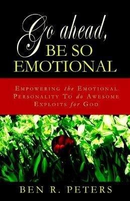 Go Ahead, Be So Emotional als Taschenbuch
