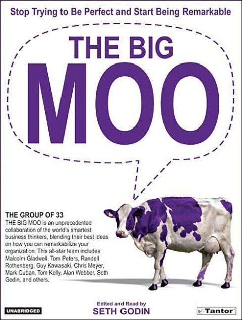 The Big Moo: Stop Trying to Be Perfect and Start Being Remarkable als Hörbuch