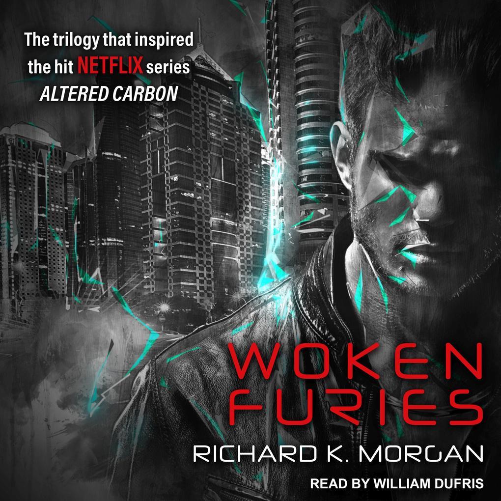 Woken Furies: A Takeshi Kovacs Novel als Hörbuch