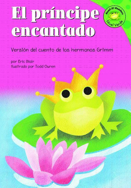 El Principe Encantado: Version del Cuento de Los Hermanos Grimm als Buch