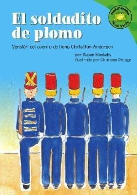 El Soldadito de Plomo: Versin del Cuento de Hans Christian Andersen als Buch