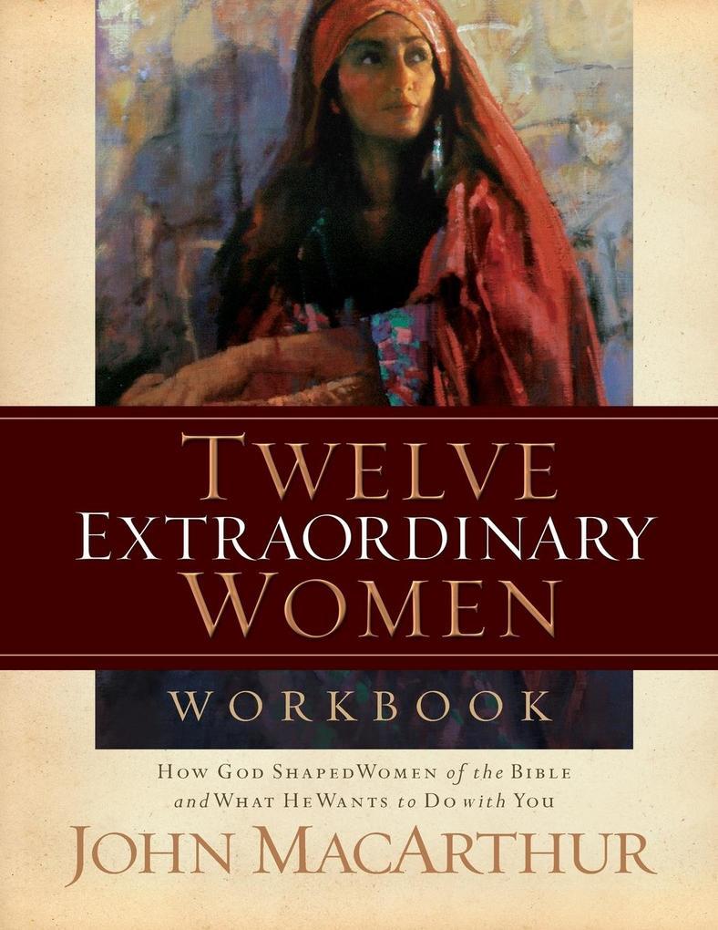 Twelve Extraordinary Women Workbook als Taschenbuch