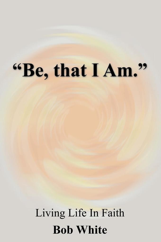 """""""Be, that I Am."""" als Taschenbuch"""