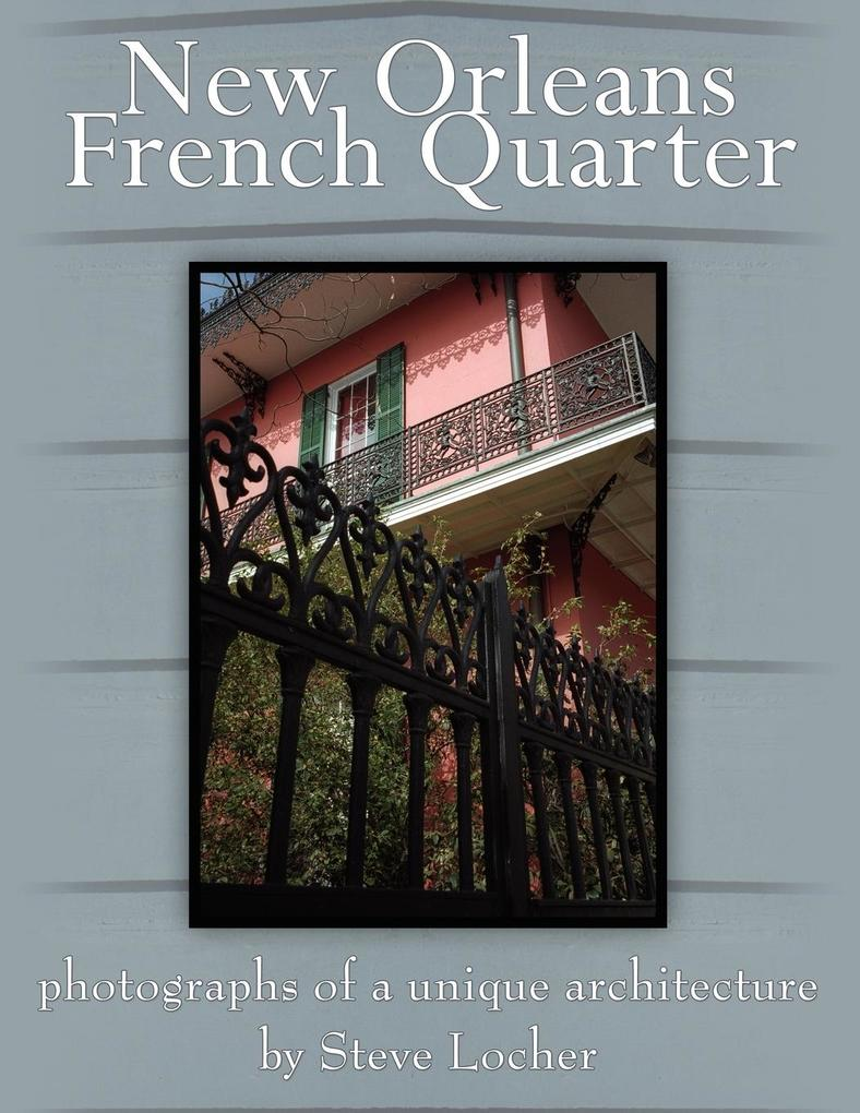 New Orleans French Quarter: Photographs of a Unique Architecture als Taschenbuch