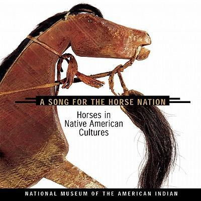 Song for the Horse Nation: Horses in Native American Cultures als Taschenbuch