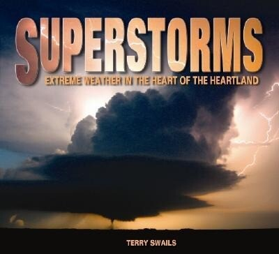 Superstorms: Extreme Weather in the Heart of the Heartland als Taschenbuch