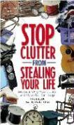 Stop Clutter from Stealing Your Life: Discover Why You Clutter and How You Can Stop als Hörbuch