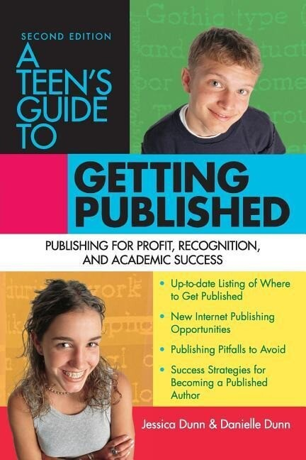 A Teen's Guide to Getting Published: Publishing for Profit, Recognition, and Academic Success als Taschenbuch