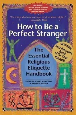 How to Be a Perfect Stranger 4/E: The Essential Religious Etiquette Handbook als Taschenbuch