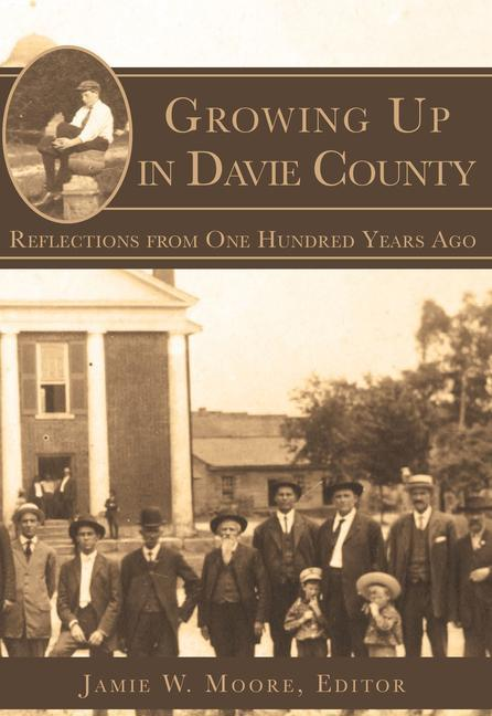 Growing Up in Davie County: Reflections from One Hundred Years Ago als Taschenbuch