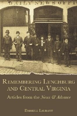 Remembering Lynchburg and Central Virginia: Articles from the News and Advance als Taschenbuch