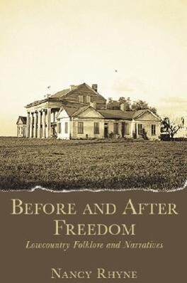 Before and After Freedom: Lowcountry Narratives and Folklore als Taschenbuch