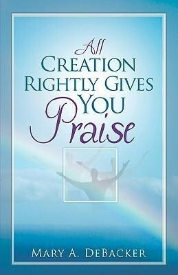 All Creation Rightly Gives You Praise als Taschenbuch