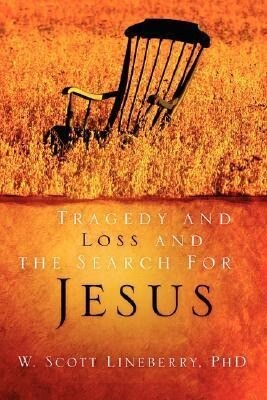 Tragedy and Loss and the Search for Jesus als Buch