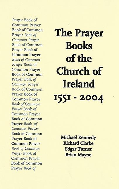 The Prayer Books of the Church of Ireland 1551-2004 als Buch