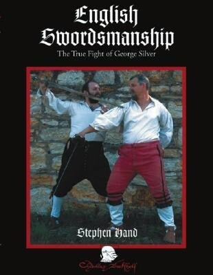English Swordsmanship: The True Fight of George Silver; Volume 1: Single Sword als Buch