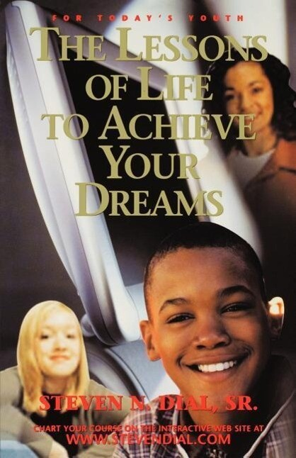 The Lessons of Life to Achieve Your Dreams als Taschenbuch