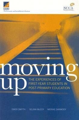 Moving Up: The Experiences of First-Year Students in Post-Primary Education als Buch