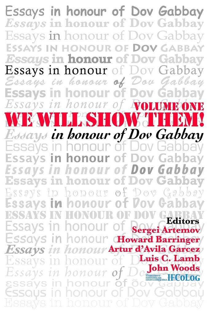 We Will Show Them! Essays in Honour of Dov Gabbay. Volume 1 als Taschenbuch