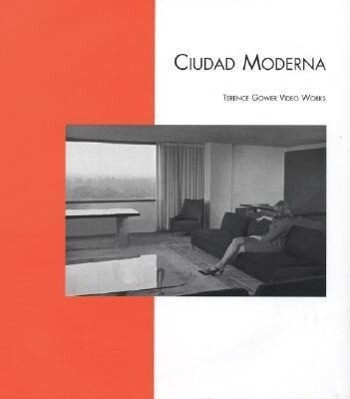 Terence Gower: Ciudad Moderna: Video Works als Buch