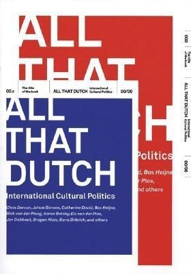 All That Dutch: International Cultural Politics als Taschenbuch