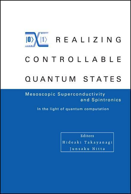 Realizing Controllable Quantum States: Mesoscopic Superconductivity and Spintronics in the Light of Quantum Computation als Buch