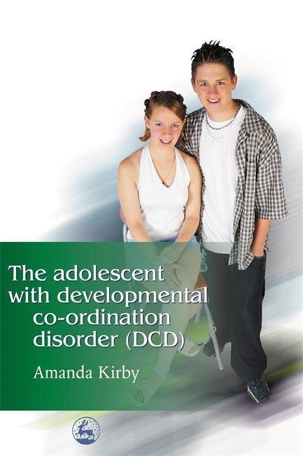 The Adolescent with Developmental Co-ordination Disorder (DCD) als Taschenbuch