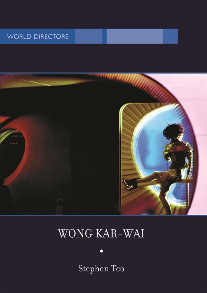 Wong Kar-Wai: Auteur of Time als Taschenbuch