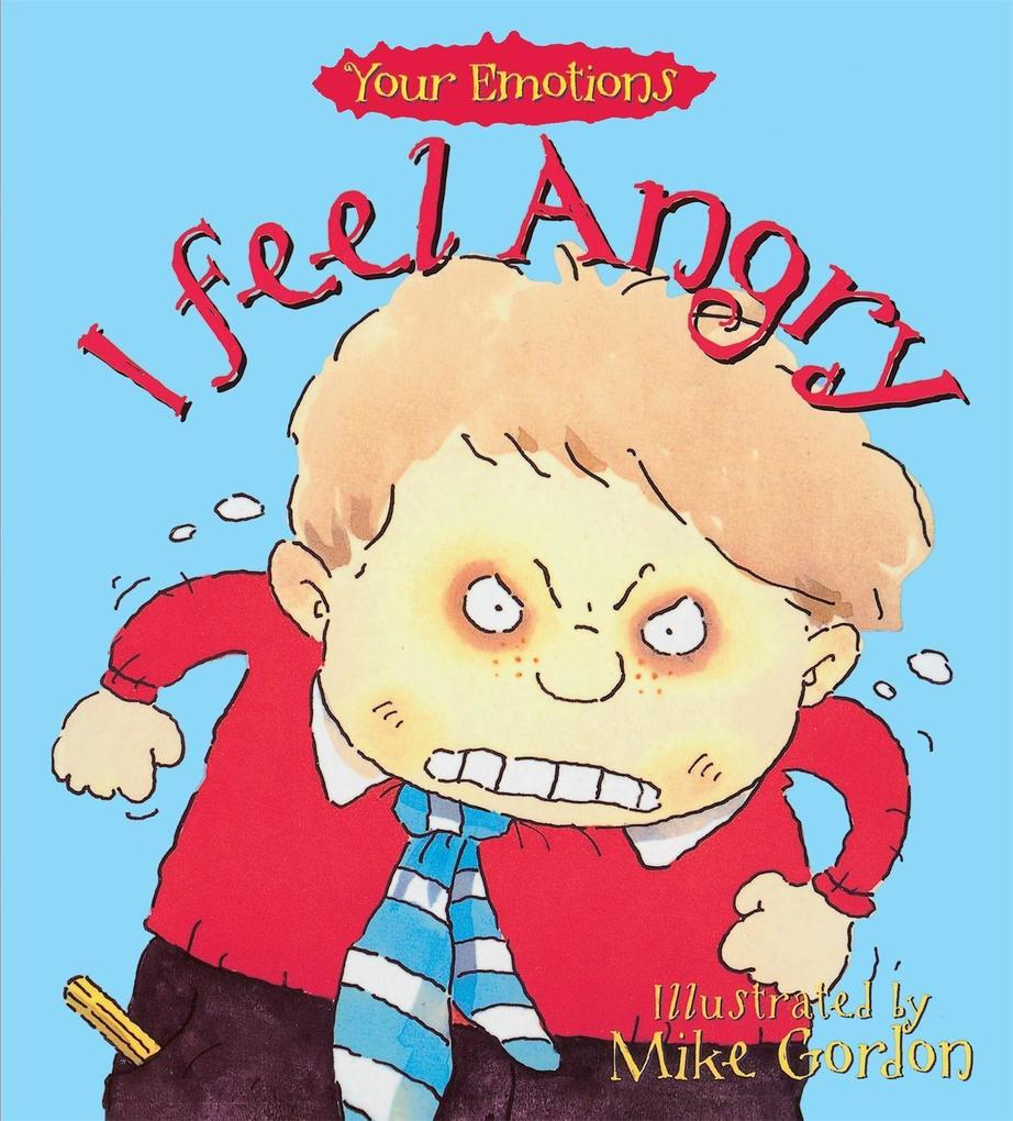 Your Emotions: I Feel Angry als Taschenbuch