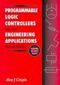 Programmable Logic Controllers and their Engineering Applications als Taschenbuch