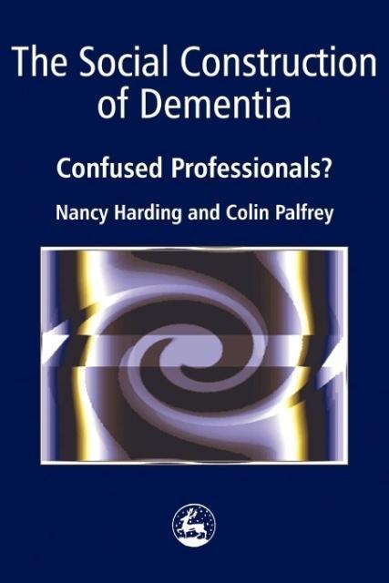 The Social Construction of Dementia als Taschenbuch