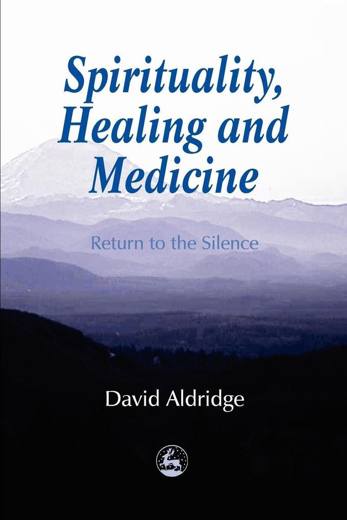 Spirituality, Healing and Medicine als Taschenbuch